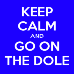 keep-calm-and-go-on-the-dole
