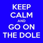 keep-calm-and-go-on-the-dole